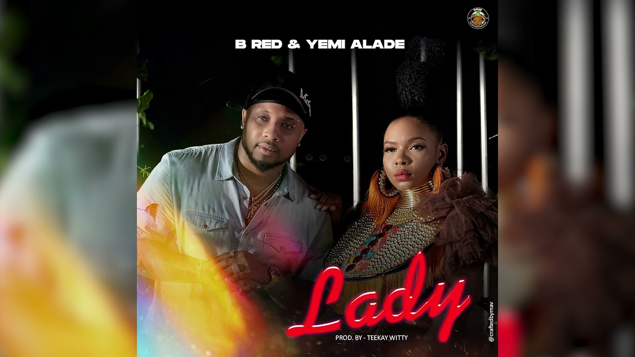 B Red & Yemi Alade – Lady (Official Audio)