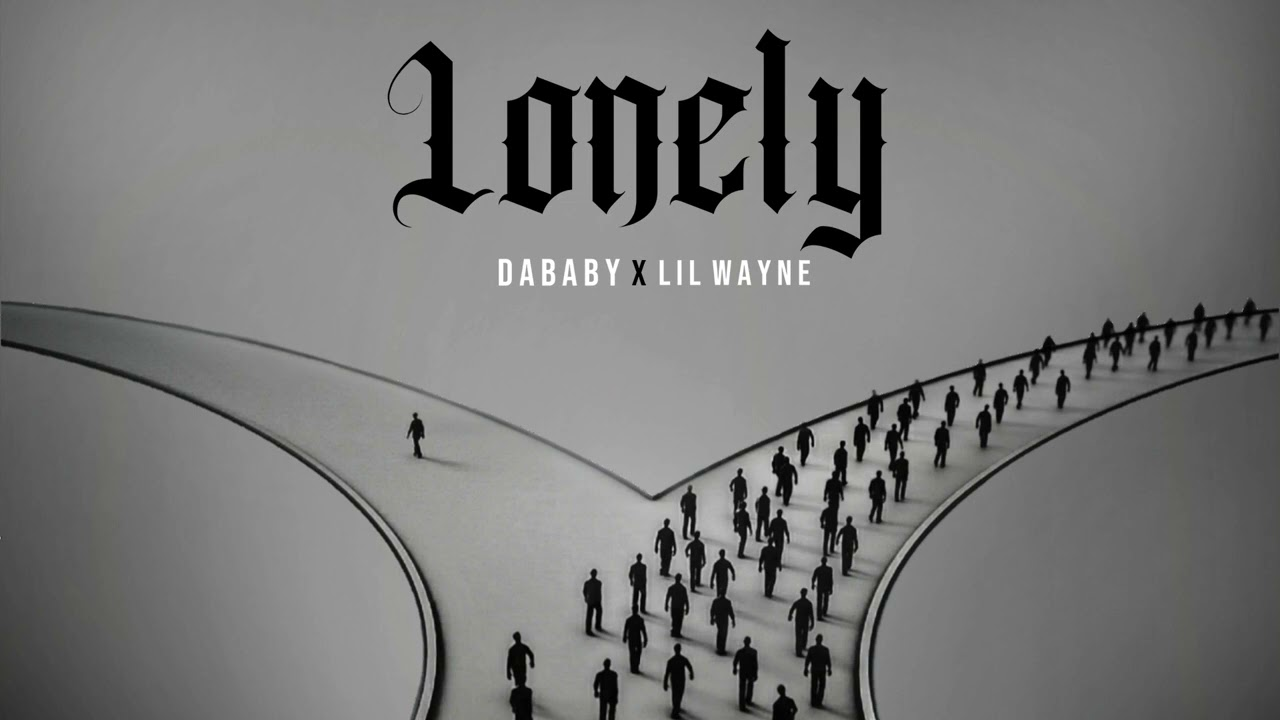 """DaBaby Featuring Lil Wayne – """"Lonely"""" (Official Audio)"""