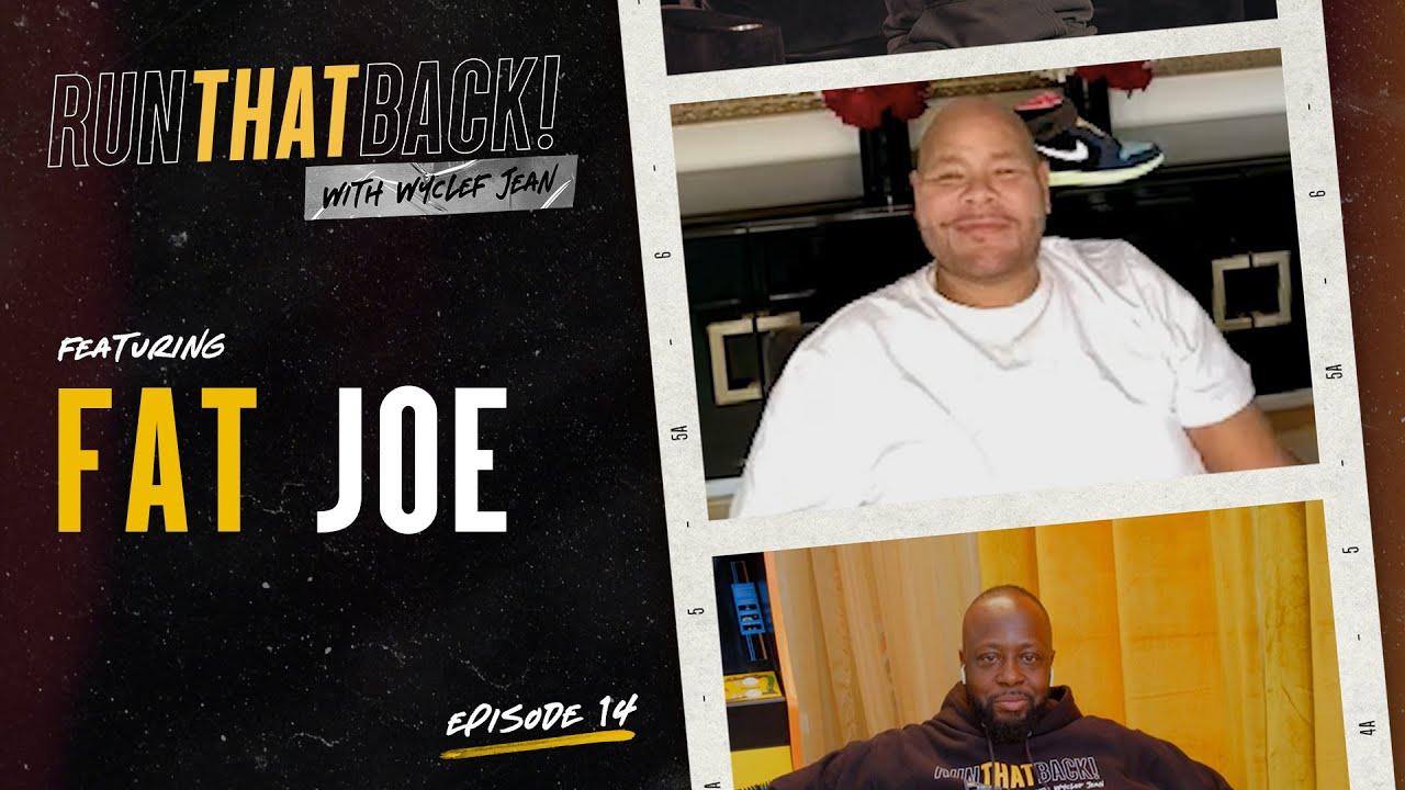 Fat Joe and Wyclef Talk All Things Music   RunThatBack