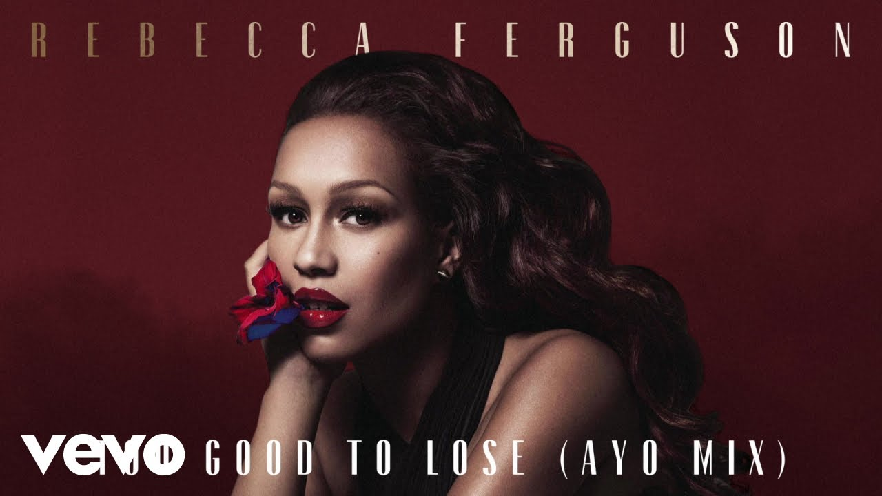 Rebecca Ferguson – Too Good to Lose (Ayo Mix – Official Audio)