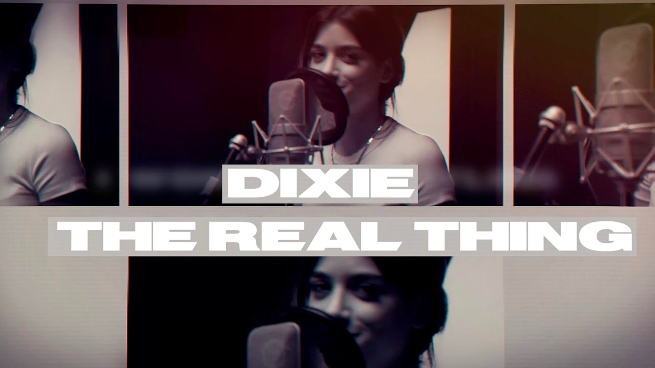 Dixie – The Real Thing (Official Lyric Video)