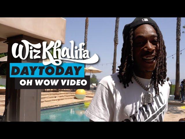 Wiz Khalifa – DayToday – Oh Wow Video